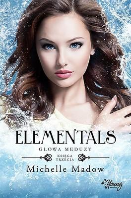 Michelle Madow - Elementals. Tom 3. Głowa Meduzy