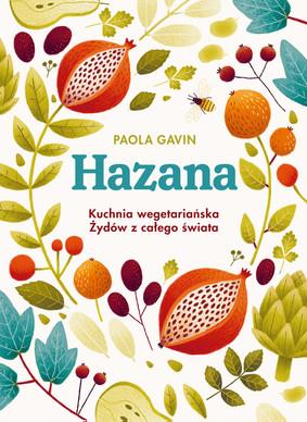 Paola Gavin - Hazana. Kuchnia wegetariańska Żydów z całego świata