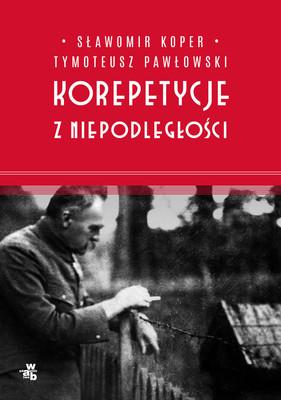 Sławomir Koper, Tymoteusz Pawłowski - Korepetycje z niepodległośći