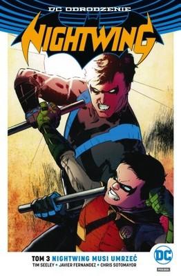 Tim Seeley - Nightwing. Tom 3. Nightwing musi umrzeć