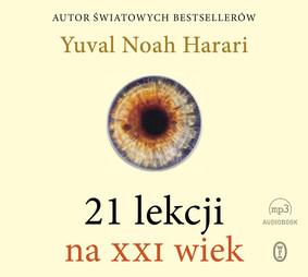 Yuval Noah Harari - 21 lekcji na XXI wiek