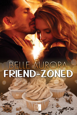 Belle Aurora - Friend-Zoned