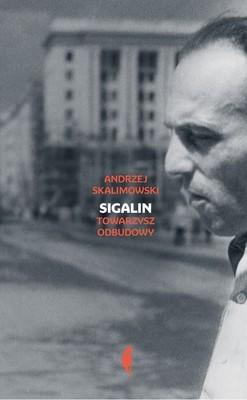 Andrzej Skalimowski - Sigalin. Towarzysz odbudowy
