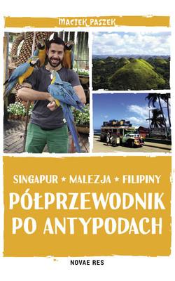 Maciej Paszek - Półprzewodnik po Antypodach. Singapur, Malezja, Flipiny