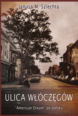 Janusz M. Szlechta - Ulica włóczęgów
