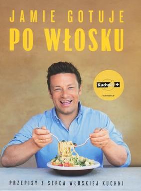 Jamie Oliver - Jamie gotuje po włosku