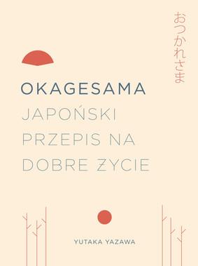 Yutaka Yazawa - Okagesama. Japoński przepis na życie