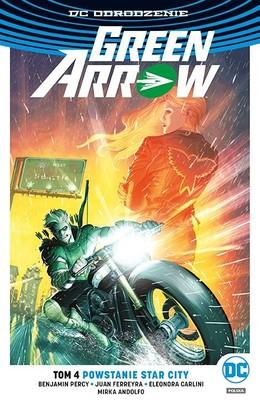 Benjamin Percy - DC Odrodzenie. Tom 4. Green Arrow - Powstanie Star City