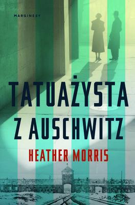 Heather Morris - Tatuażysta z Auschwitz / Heather Morris - The Tattooist Of Auschwitz