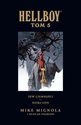 Mike Mignola - Hellboy: Zew ciemności. Dziki Gon. Tom 5