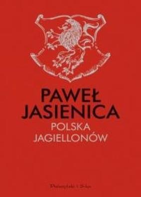 Paweł Jasienica - Polska Jagiellonów