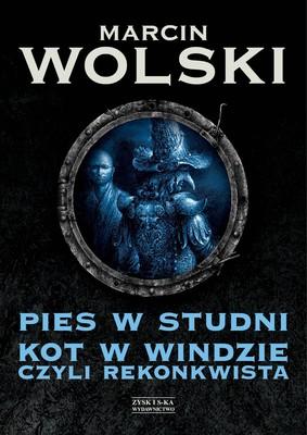 Marcin Wolski - Pies w studni. Kot w windzie czyli rekonkwista