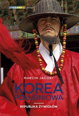 Marcin Jacoby - Korea Południowa. Republika żywiołów
