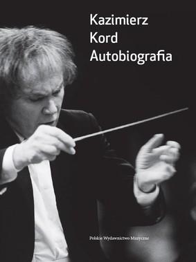 Kazimierz Kord - Autobiografia