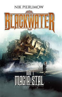 Nik Pierumow - Magia i stal. Blackwater. Tom 1 / Nik Pierumow - Adventures Of Molly Blackwater 1