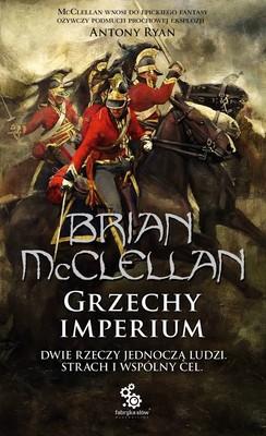 Brian McClellan - Grzechy Imperium. Bogowie Krwi i Prochu. Tom 1