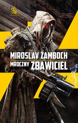 Miroslav Žamboch - Mroczny zbawiciel. Tom 1