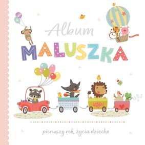 Album maluszka. Pierwszy rok życia dziecka