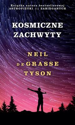 Neil deGrasse Tyson - Kosmiczne zachwyty