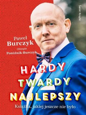 Paweł Burczyk, Olimpia Poniźnik-Burczyk - Hardy, twardy, najlepszy