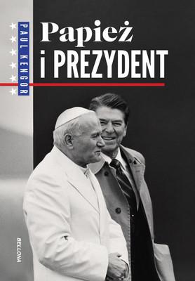 Paul Kengor - Papież i prezydent