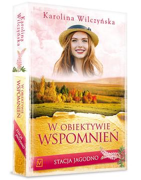 Karolina Wilczyńska - Stacja Jagodno. Tom 8. W obiektywie wspomnień