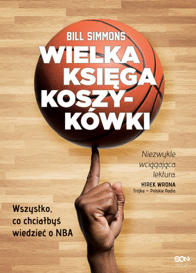 Bill Simmons - Wielka księga koszykówki / Bill Simmons - The Book Of Basketball: The NBA According To The Sports Guy