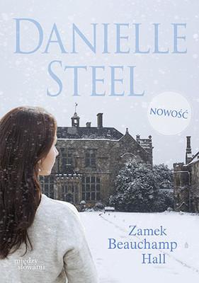 Danielle Steel - Zamek Beauchamp Hall