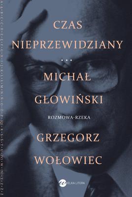 Michał Głowiński, Grzegorz Wołowiec - Czas nieprzewidziany