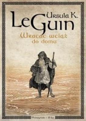 Ursula K. Le Guin - Wracać wciąż do domu