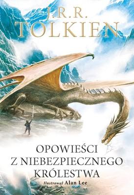 John Ronald Reuel Tolkien - Opowieści z Niebezpiecznego Królestwa