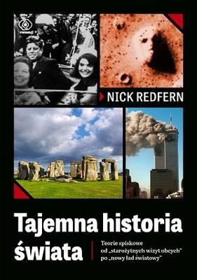 Nick Redfern - Tajemna historia świata. Teorie spiskowe od starożytnych wizyt obcych po nowy ład światowy
