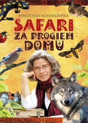 Marzenna Nowakowska - Safari za progiem domu