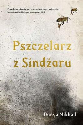 Dunya Mikhail - Pszczelarz z Sindżaru