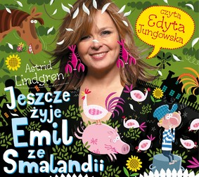 Astrid Lindgren - Jeszcze żyje Emil ze Smalandii