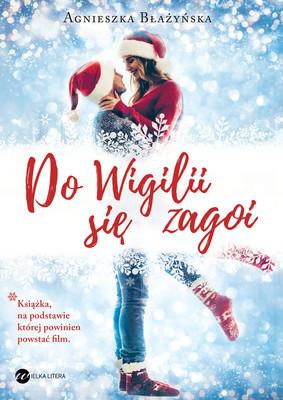 Agnieszka Błażyńska - Do Wigilii się zagoi