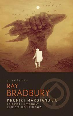 Ray Bradbury - Kroniki marsjańskie. Człowiek ilustrowany. Złociste jabłka słońca