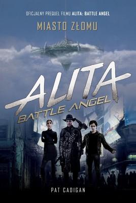 Pat Cadigan - Alita: Battle Angel. Miasto złomu
