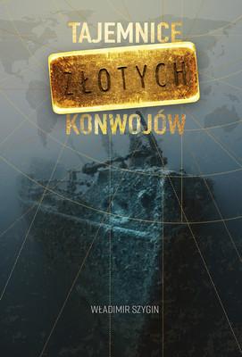 Tajemnice złotych konwojów