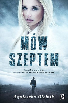 Agnieszka Olejnik - Mów szeptem