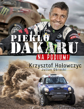 Krzysztof Hołowczyc, Julian Obrocki - Na podium. Piekło Dakaru