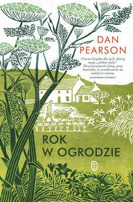 Dan Pearson - Rok w ogrodzie