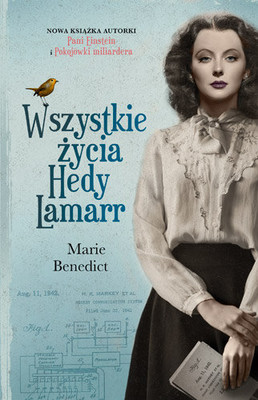 Marie Benedict - Wszystkie życia Hedy Lamarr