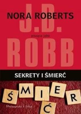 J. D. Robb - Sekrety i śmierć