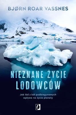 Bjorn Roar Vassnes - Nieznane życie lodowców. Jak lód z kół podbiegunowych wpływa na życie planety