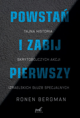 Ronen Bergman - Powstań i zabij pierwszy / Ronen Bergman - Rise And Kill First