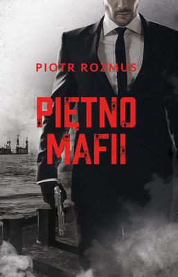 Piotr Rozmus - Piętno mafii