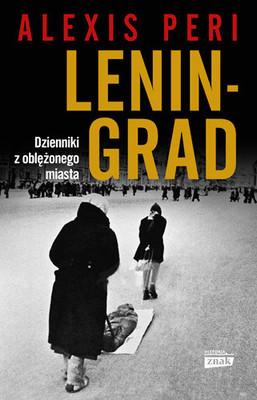 Alexis Peri - Leningrad. Dzienniki z oblężonego miasta