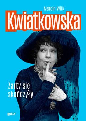 Marcin Wilk - Kwiatkowska. Żarty się skończyły