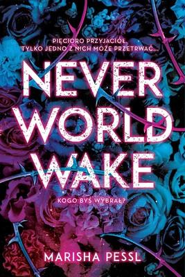 Marisha Pessl - Neverworld Wake